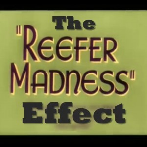 The Reefer Madness Effect (Cannabis Documentary) - YouTube